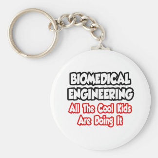 Biomedical Engineering...All The Cool Kids Basic Round Button Keychain