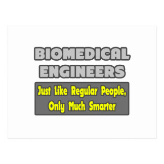 Biomedical Engineers...Smarter Post Cards