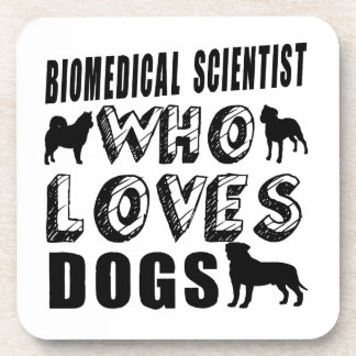 biomedical scientist Who Loves Dogs Coaster