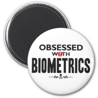 Biometrics Obsessed 2 Inch Round Magnet