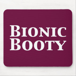 Bionic Booty Gifts Mouse Pad
