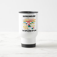 Biotechnology The Splicing Of Life (Mature RNA) 15 Oz Stainless Steel Travel Mug