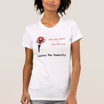 Bipolar Chick Embrace the Insanity Tee Shirts