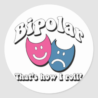 Bipolar: Ése es cómo ruedo Pegatina Redonda