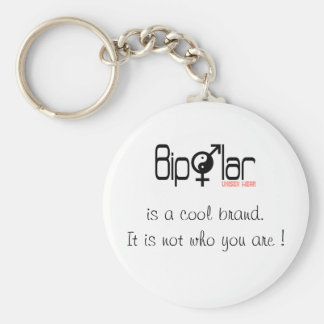 Bipolar is a label not who you are Key chain