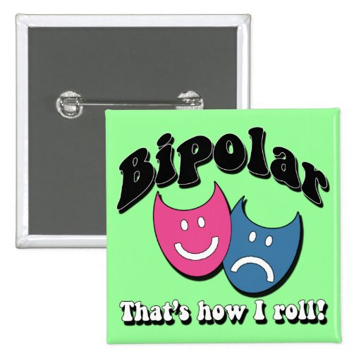 Bipolar: That's How I Roll 2 Inch Square Button