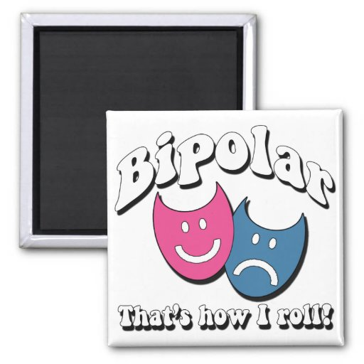 Bipolar: That's How I Roll 2 Inch Square Magnet