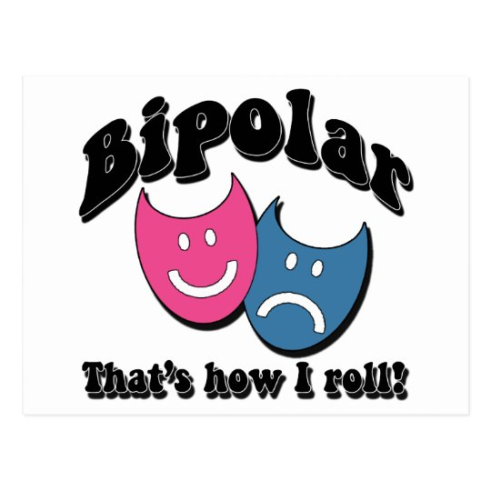Bipolar: That's How I Roll Postcard