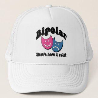 Bipolar: That's How I Roll Trucker Hat