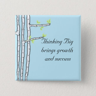 Birch Trees Thinking Big Pinback Button