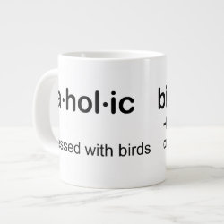 Jumbo Mug with Birdaholic Definition design