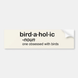 Bumper Sticker with Birdaholic Definition design