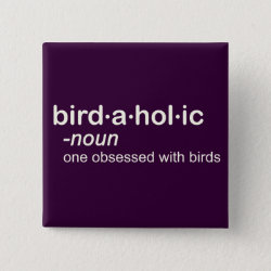 Birdaholic Definition Square Button