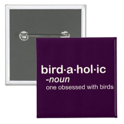 Square Button with Birdaholic Definition design
