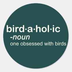 Round Sticker with Birdaholic Definition design
