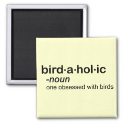 Square Magnet with Birdaholic Definition design