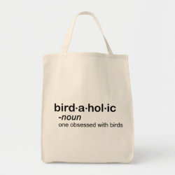 Grocery Tote with Birdaholic Definition design