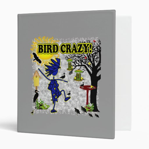 Bird Crazy Clothing Shirt & More 3 Ring Binders