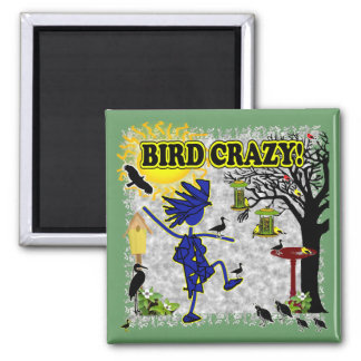 Bird Crazy Clothing Shirt & More Fridge Magnet