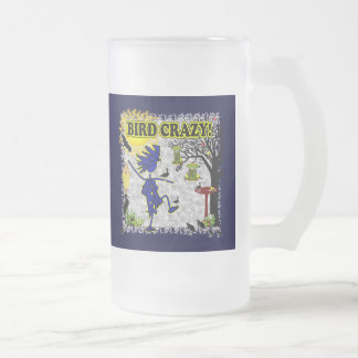 Bird Crazy Clothing Shirt & More Frosted Glass Beer Mug