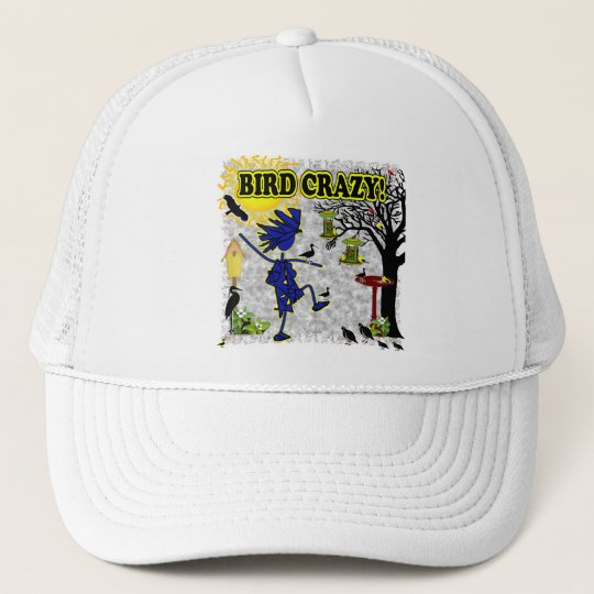 Bird Crazy Clothing Shirt & More Trucker Hat