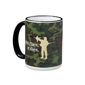 Bird hunting phrase: If it flies it dies, Ringer Coffee Mug