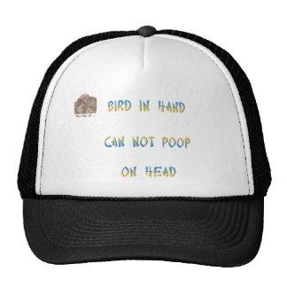 Bird in hand can not poop on head trucker hat