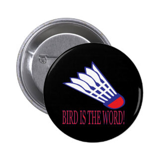 Bird Is The Word 2 Pinback Button