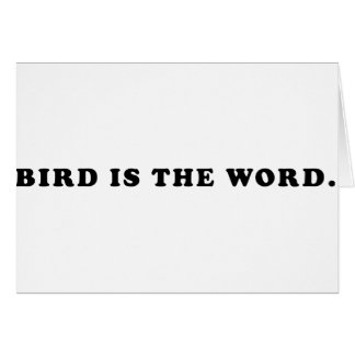 Bird Is The Word Card