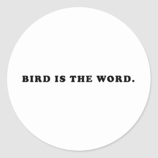 Bird Is The Word Classic Round Sticker