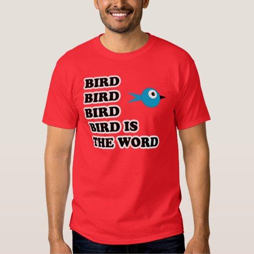 Bird Is The Word TShirt