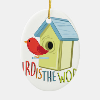 Bird Is Word Ceramic Ornament