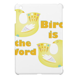 Bird Is Word Cover For The iPad Mini