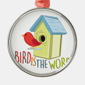Bird Is Word Metal Ornament