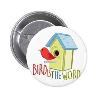 Bird Is Word Pinback Button