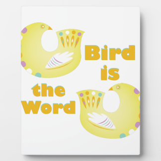 Bird Is Word Plaque