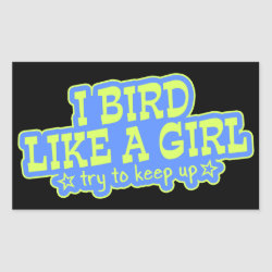 Rectangle Sticker with Bird Like A Girl... Keep Up! design