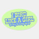 Bird Like a Girl ... Keep Up! Sticker