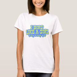 Women's Basic T-Shirt with Bird Like A Girl... Keep Up! design