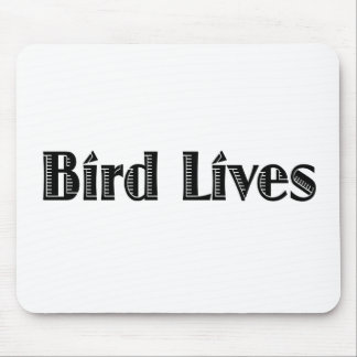 Bird Lives Mouse Pad