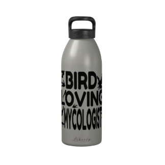 Bird Loving Mycologist Reusable Water Bottle