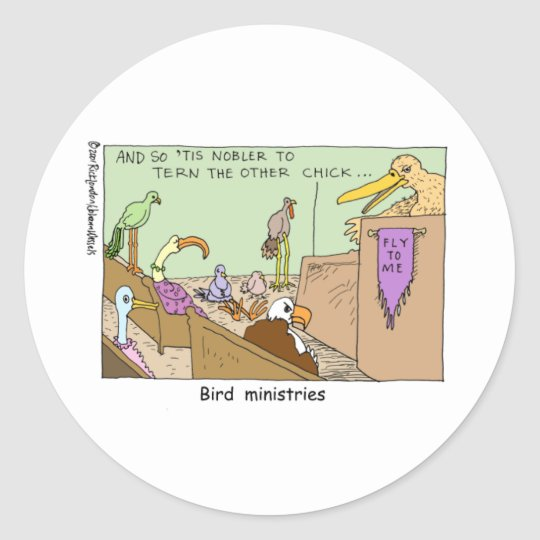 Bird Ministries Funny Religion Cartoon Gifts Tees Classic Round Sticker