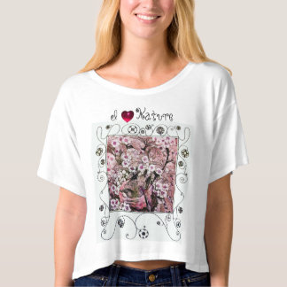 BIRD NEST,TREE PINK SPRING FLOWERS /I LOVE NATURE T-SHIRT