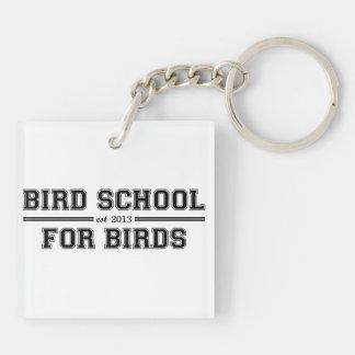Bird School Which Is For Birds Keychain