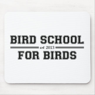 Bird School Which Is For Birds Mouse Pad