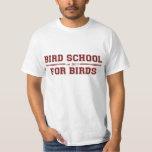 Bird School Which Is For Birds Shirt