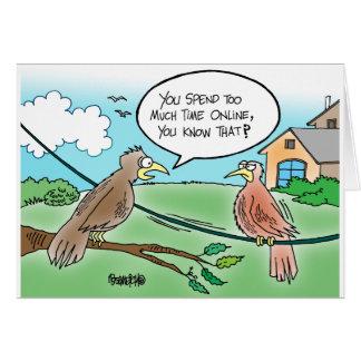 BIRD SPENDING TOO MUCH TIME ONLINE card