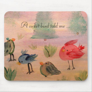Bird told me mouse pad