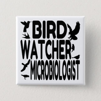 Bird Watcher Microbiologist Button
