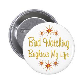 Bird Watching Brightens My Life Pinback Buttons